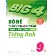 Big 4 bộ đề tự kiểm tra 4 kỹ năng tiếng Anh lớp 6, 7, 8, 9 (PDF + Audio)