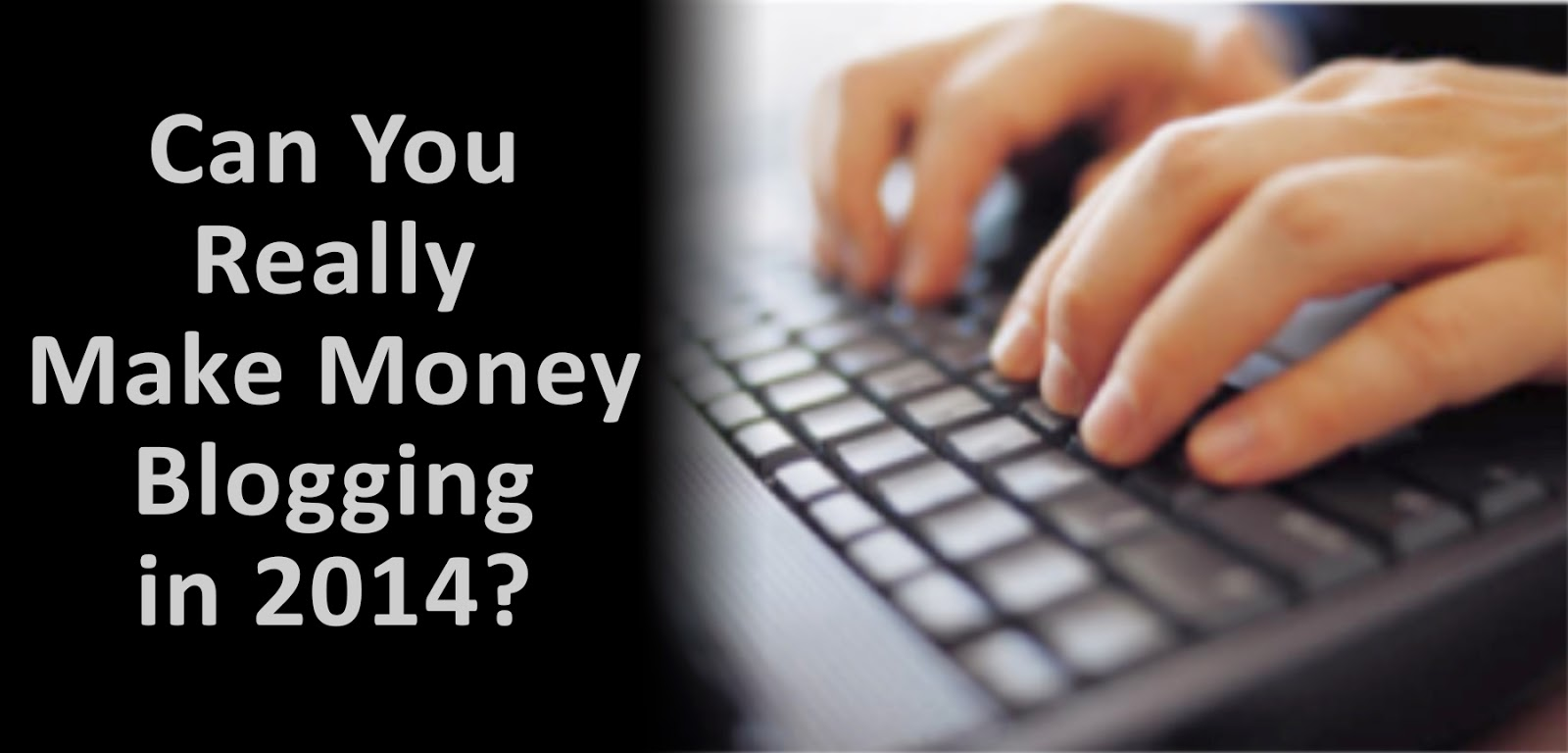 Can You Really Make Money Blogging in 2014?
