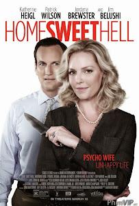 Địa Ngục Ngọt Ngào | Home Sweet Hell (2015)