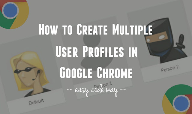 Create multiple user profiles in Chrome