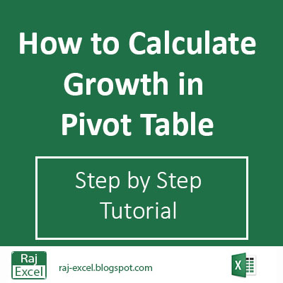 Raj Excel: Calculate growth formula in Pivot Table