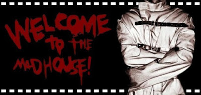 WELCOME TO THE MADHOUSE !