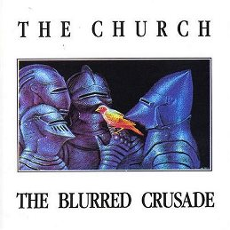 The Church - The blurred Crusade