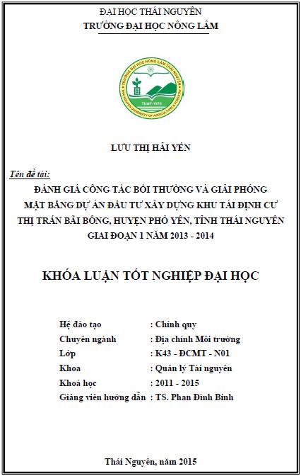Đánh giá công tác bồi thường và giải phóng mặt bằng dự án đầu tư xây dựng khu tái định cư thị trấn Bãi Bông huyện Phổ Yên tỉnh Thái Nguyên giai đoạn 1 năm 2013 – 2014