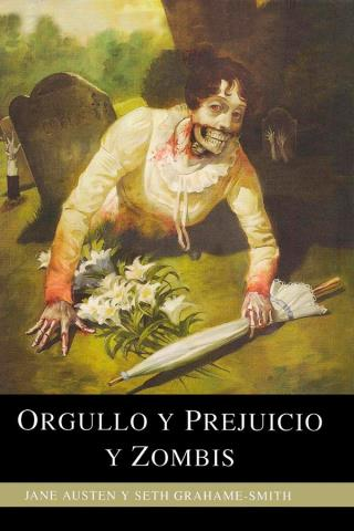 Orgullo y prejuicio y zombis – Seth Grahame-Smith & Jane Austen