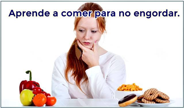 Aprende a comer para evitar engordar