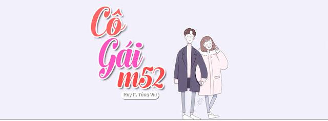 14. Ảnh Bìa Facebook Bài Hát Cô Gái M52 | Huy ft. Tùng Viu