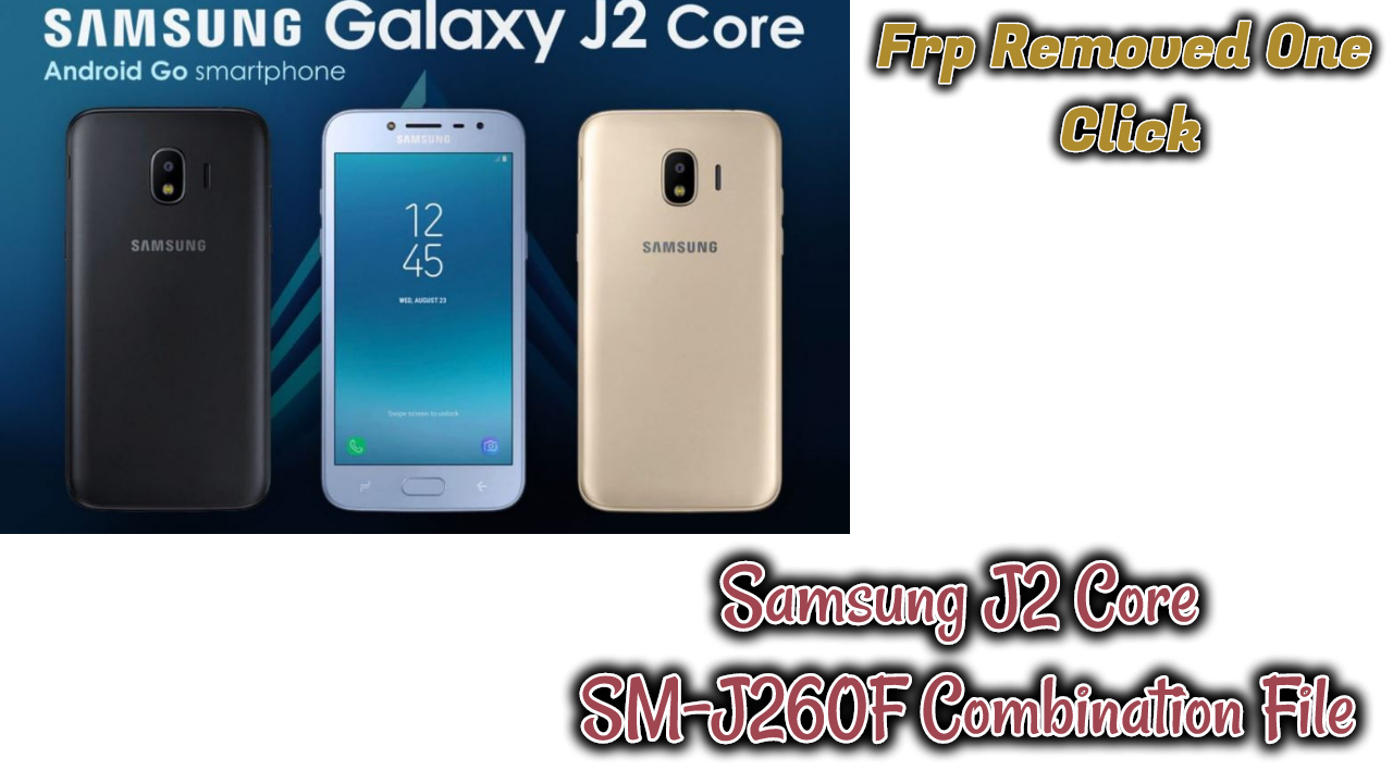 Samsung J2 Core SM-J260F Combination File Tested Without
