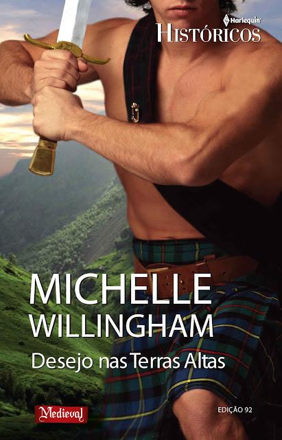 Desejo nas Terras Altas Harlequin Históricos - ed.92 - Michelle Willingham