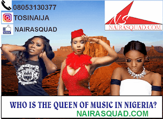Who is the queen of Music in Nigeria ? Comment Asap.