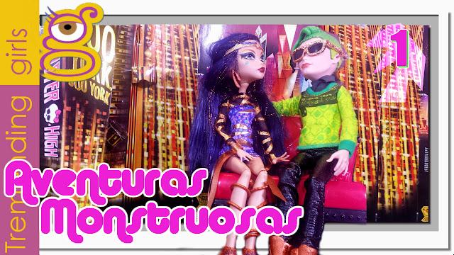 Aventuras Monstruosas muñecas Monster High Boo York # capítulo 1