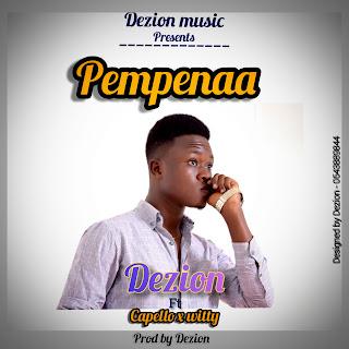 Dezion -  pempenaa ft Cappello x witty (Prod by Dezion)