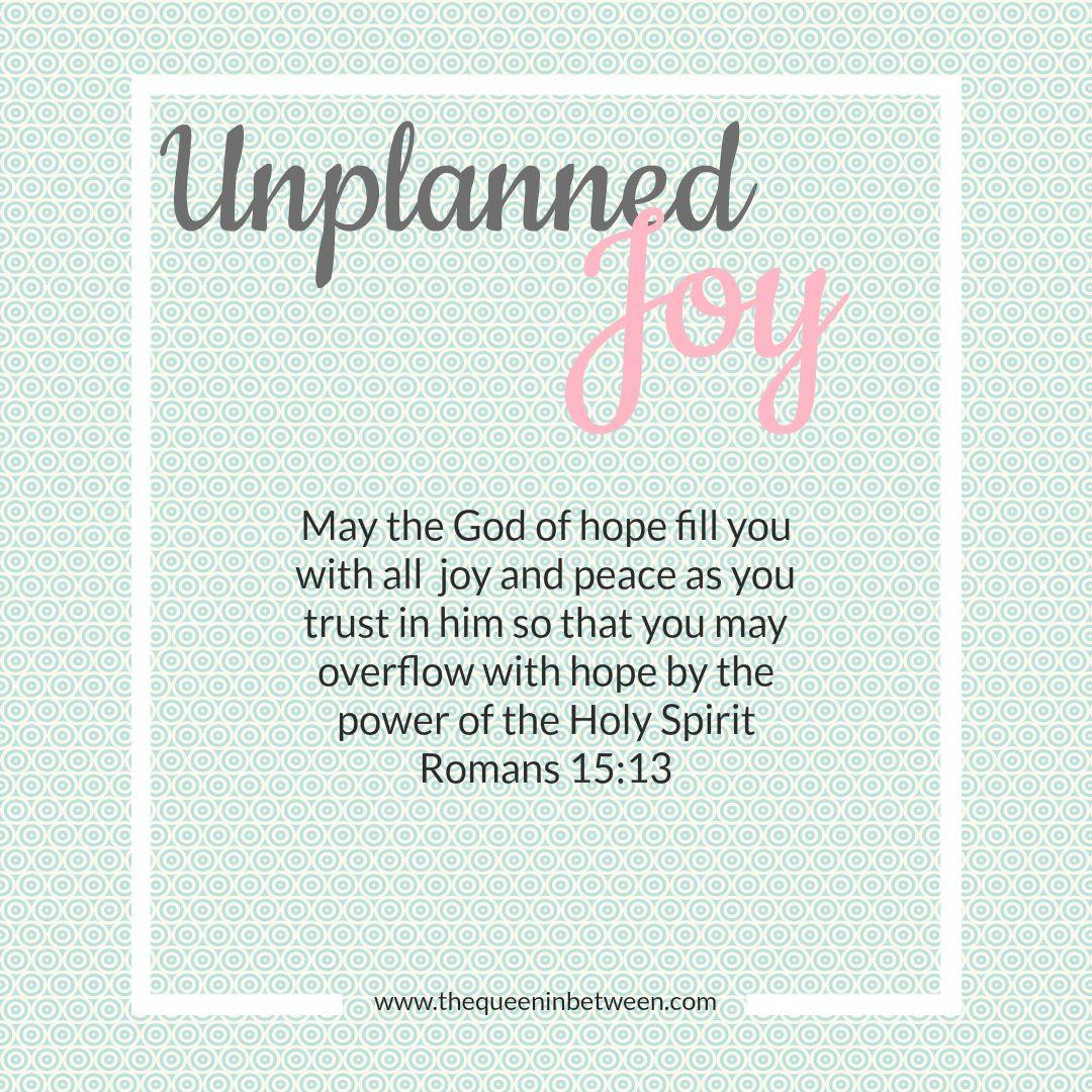 Unplanned Joy | The Queen In Between