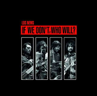 LOS NEWS presentan nuevo disco: IF WE DON'T, WHO WILL?