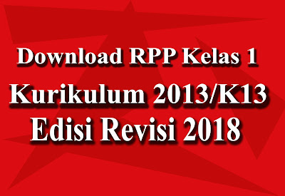 Download RPP Kelas 1 Kurikulum 2013 Revisi 2018