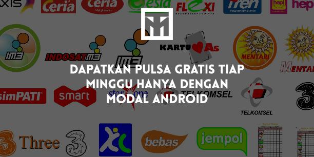 Dapatkan Pulsa Gratis Tiap Minggu Hanya Dengan Modal Android