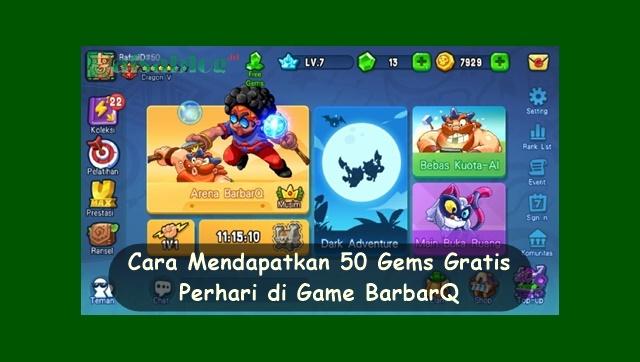 Cara Mendapatkan 50 Gems Gratis Perhari di Game BarbarQ