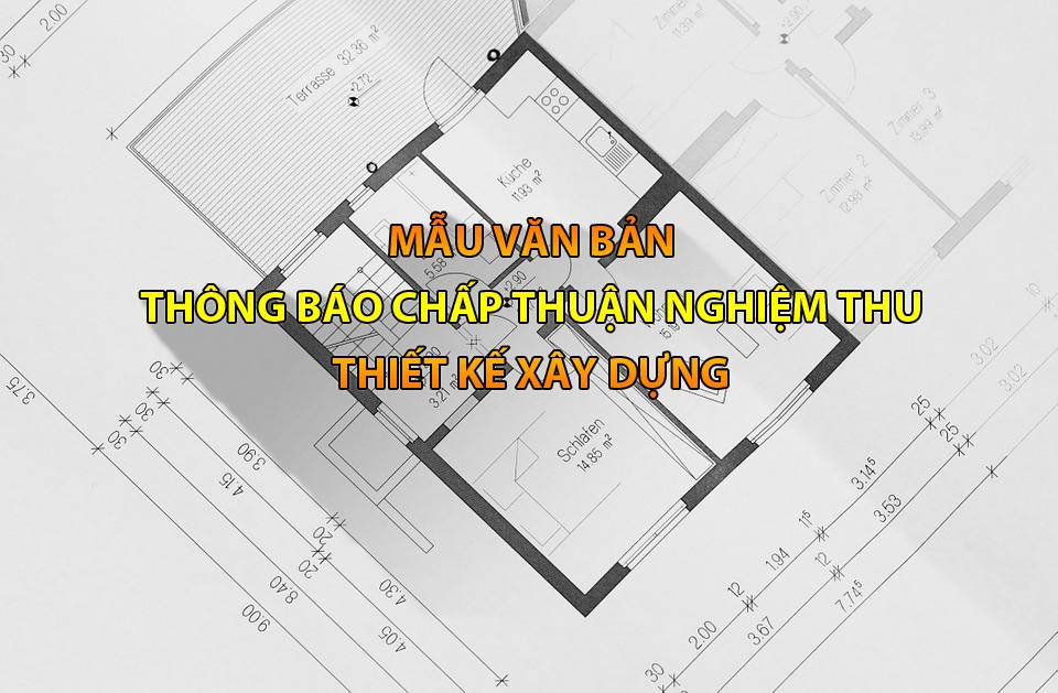 Văn bản thông báo chấp thuận nghiệm thu hồ sơ thiết kế xây dựng