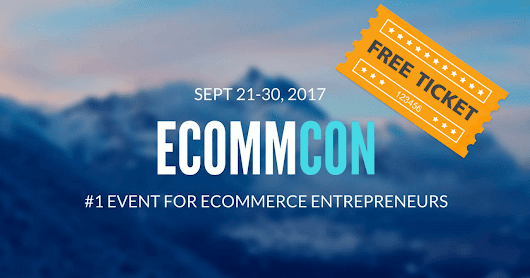 EcommCon 2017: Russell Brunson, Ezra Firestone, Trevor Chapman, J Keitsu, Plus 50 More Ecommerce and Dropshipping Experts