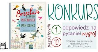 http://mamadoszescianu.blogspot.com/2017/10/konkurs-pan-kleks-brzechwa-dzieciom.html