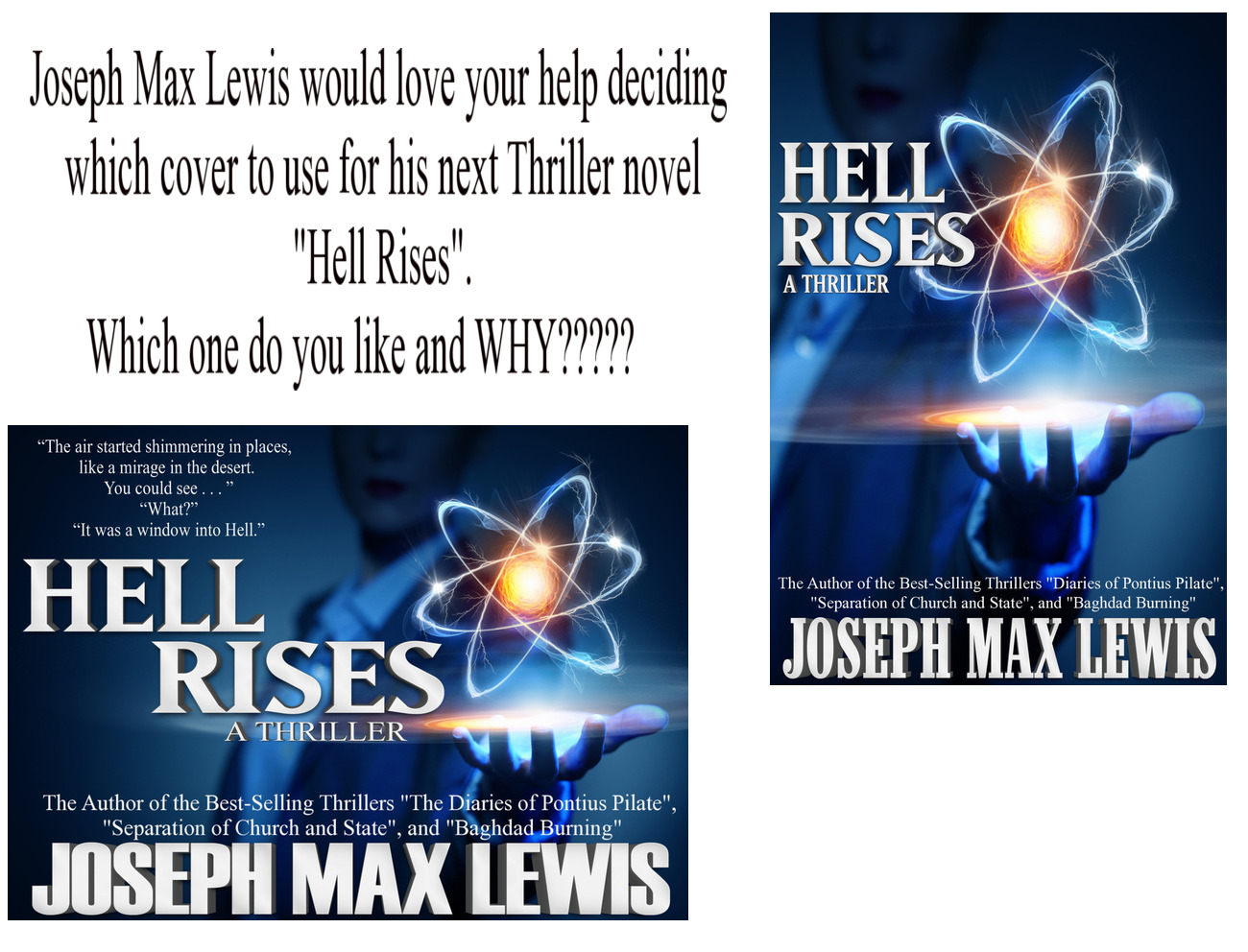 Please help Joseph Max Lewis pick the cover for his next Thriller novel!