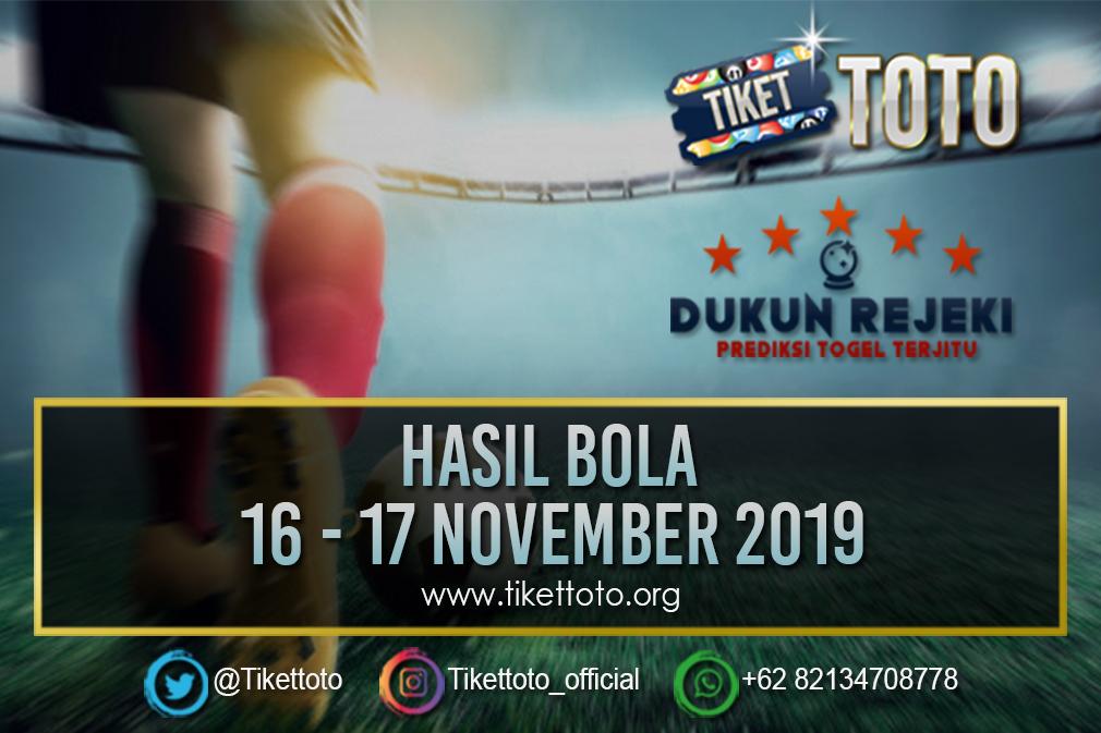 HASIL BOLA TANGGAL 16 – 17 NOVEMBER 2019