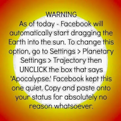 Hilarious Facebook Privacy Settings Memes, Earth Into the Sun Apocalypse, via Munofore and featured at Devastate Boredom's Free and Fun Friday
