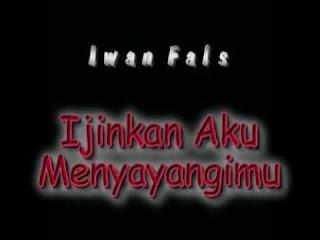 Iwan Fals - Ijinkan Aku Menyayangimu