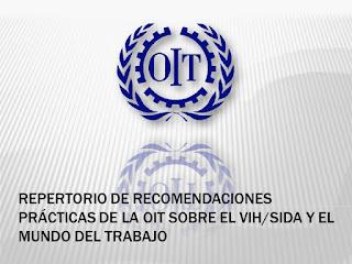 Repertorio de Recomendaciones Practicas de la OIT sobre el VIH/SIDA  y el Mundo del Trabajo