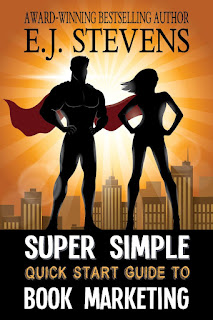 Super Simple Quick Start Guide to Book Marketing by E.J. Stevens