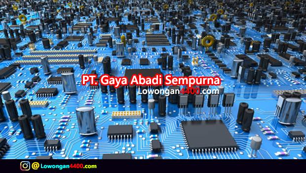 Lowongan Kerja PT. Gaya Abadi Sempurna Tangerang Januari 2018