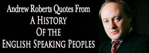 Andrew Roberts Quotes from A History of the English Speaking Peoples