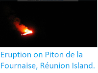 https://sciencythoughts.blogspot.com/2018/04/eruption-on-piton-de-la-fournaise.html