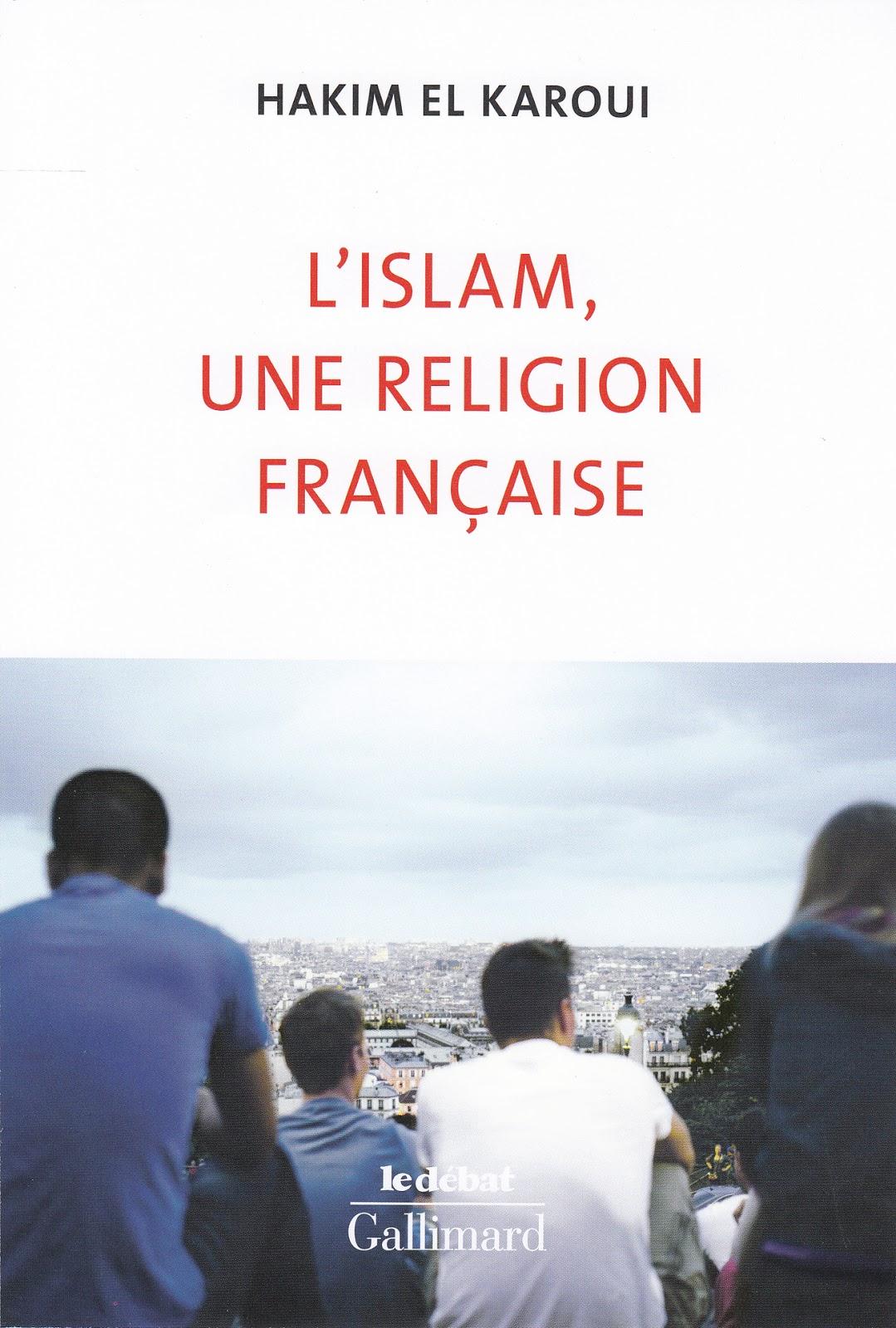 Comme Ses Précédents écrits Ce Livre Résonne Dans L Actualité En 2018 Est Publié Une Religion Française De Hakim El Karoui Essayiste Et