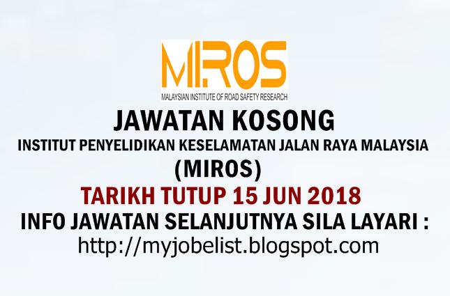 Jawatan Kosong Institut Penyelidikan Keselamatan Jalan Raya Malaysia (MIROS) 2018