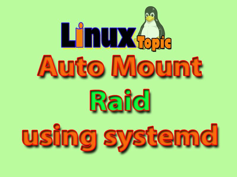 Auto Mount Raid1 using systemd service in CentOS 7 / Ubuntu