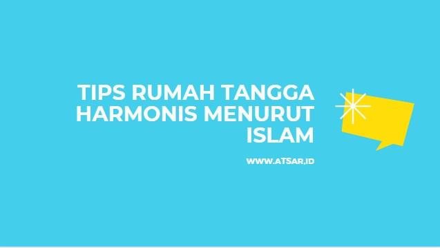 Tips Rumah Tangga Harmonis Menurut Islam