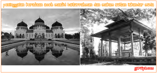 Kerajaan Aceh Pendiri Letak Faktor Perkembangan Peninggalan