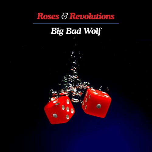 "Roses & Revolutions Unveil New Single ""Big Bad Wolf"""