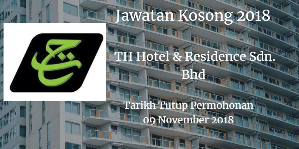 Jawatan Kosong TH Hotel & Residence Sdn. Bhd 09 November 2018