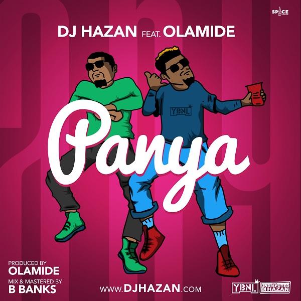 DJ Hazan Feat. Olamide - Panya (Afro Naija) 2018 [Download Mp3]