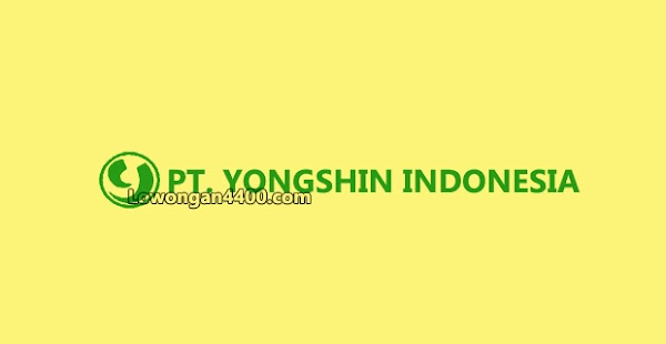 Lowongan Kerja PT. YONGSHIN INDONESIA Jababeka