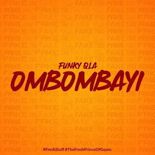Funky Qla – Ombombayi