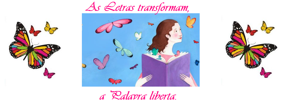As Letras transformam, a Palavra liberta.