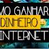 Como ganhar dinheiro na INTERNET $♥