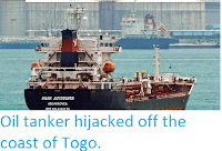 https://sciencythoughts.blogspot.com/2014/06/oil-tanker-hijacked-off-coast-of-togo.html