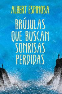 portada del libro brujulas que buscan sonrisas perdidas albert espinos