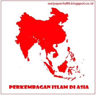 Perkembangan Islam di Asia