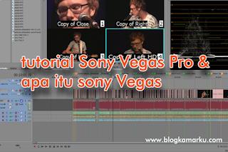 tutorial Sony Vegas Pro & apa itu sony Vegas