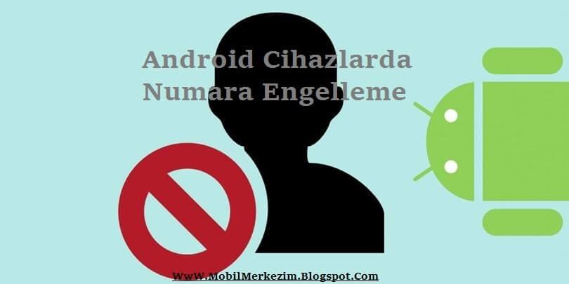 Android Numara Engelleme, Android Numara Engelleme Ayarları, Android Numara Engellemek, Android Numara Engelleme Nasıl Yapılır, Android da Numara Engelleme, Android de Numara Engelleme Nasıl Yapılır, Android den Numara Engelleme, Android İstenmeyen Numara Engelleme, Numara Engelleme Android İçin, Android İle Numara Engelleme, Android Numara Engelleme Nasıl Olur, Android Numara Engelleme Nasıl Yapılıyor, Android Numara Engelleme Ücretsiz, Android Numara Engelleme Özelliği